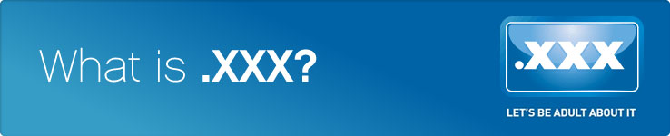 What is .XXX?