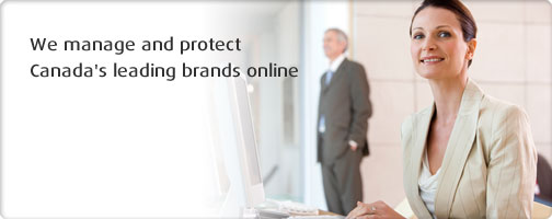 We manage and protect Canada's leading brands online